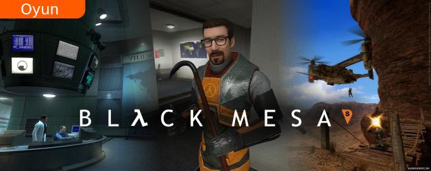 Black Mesa, Half-Life'ın remastered versiyonudur.